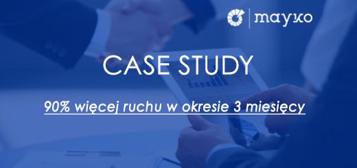 Pozycjonowanie z Mayko Case study 175 więcej fraz w TOPach oraz 90 większy ruch to wszystko w okresie 3 miesięcy