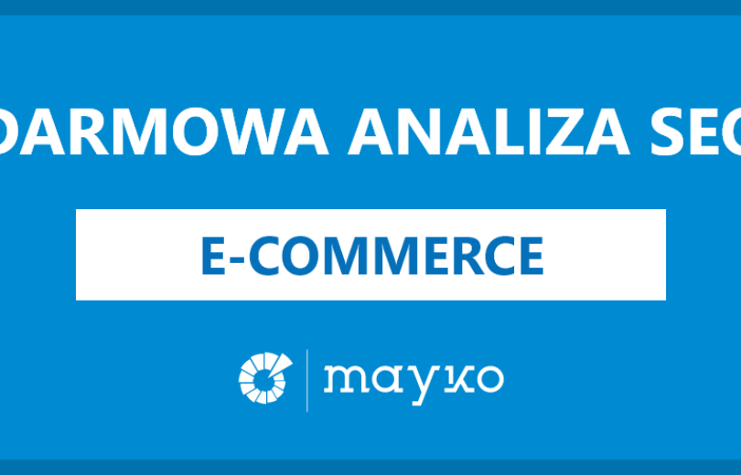 Wykonamy DARMOWĄ analizę SEO Twojego e-commerce