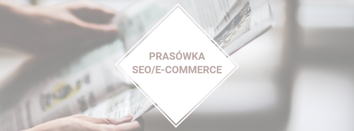 Prasówka SEO/e-commerce 05.2020 #2