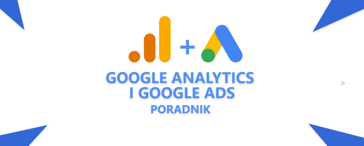 Poradnik Google Analytics i Google Ads