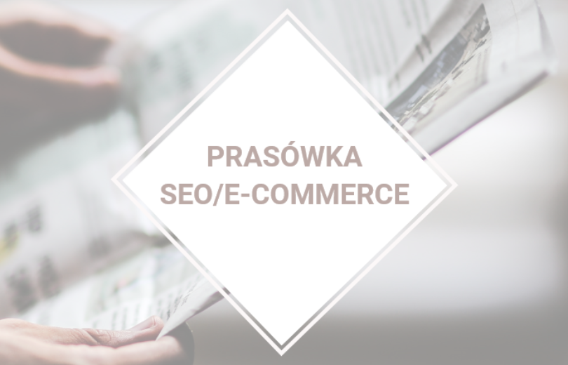 Prasówka SEO/e-commerce
