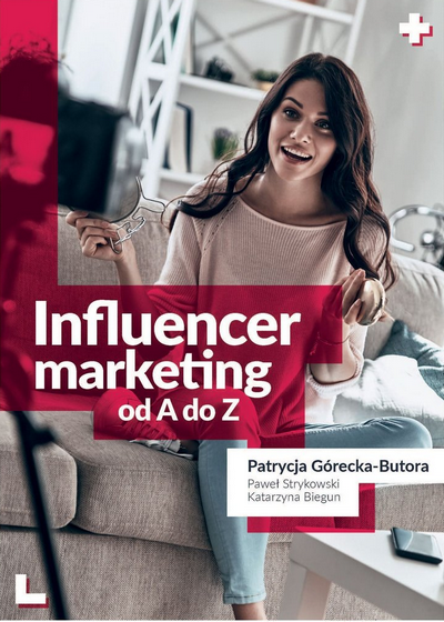 Influencer marketing od A do Z - Patrycja Górecka-Butora