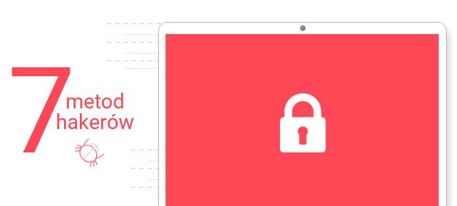 Jak wygląda atak na stronę internetową poznaj 7 metod wykorzystywanych przez hakerów!