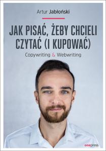 jak pisać, żeby chcieli czytać (i kupować) - Artur Jabłoński