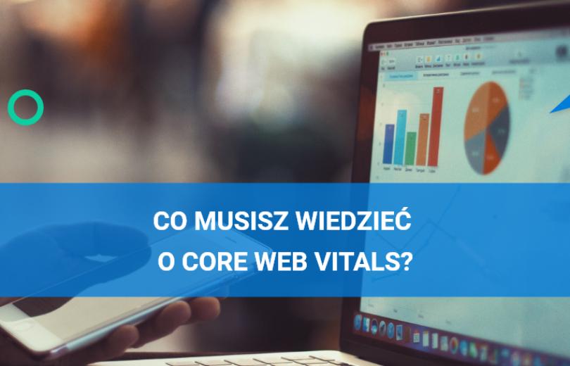 Co musisz wiedzieć o Core Web Vitals
