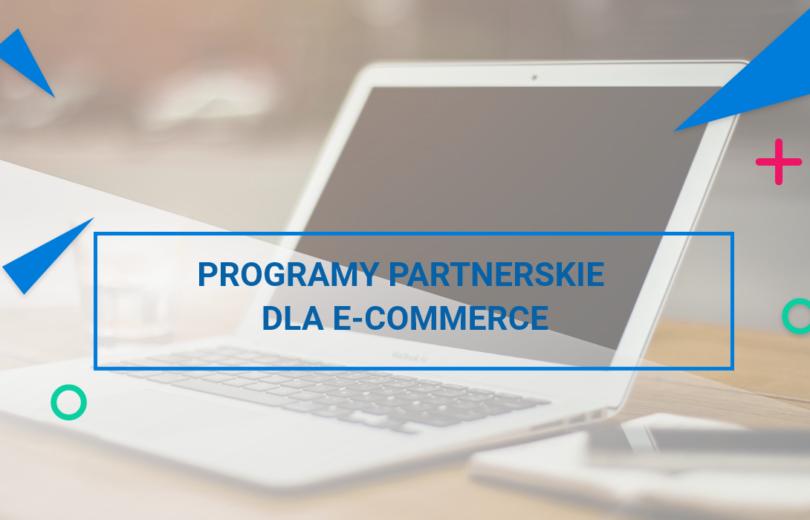 Programy partnerskie dla e-commerce
