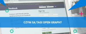 Czym są tagi open graph i dlaczego warto z nich korzystać?